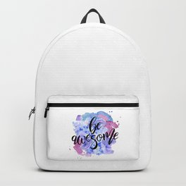 Be Awesome Quote Backpack