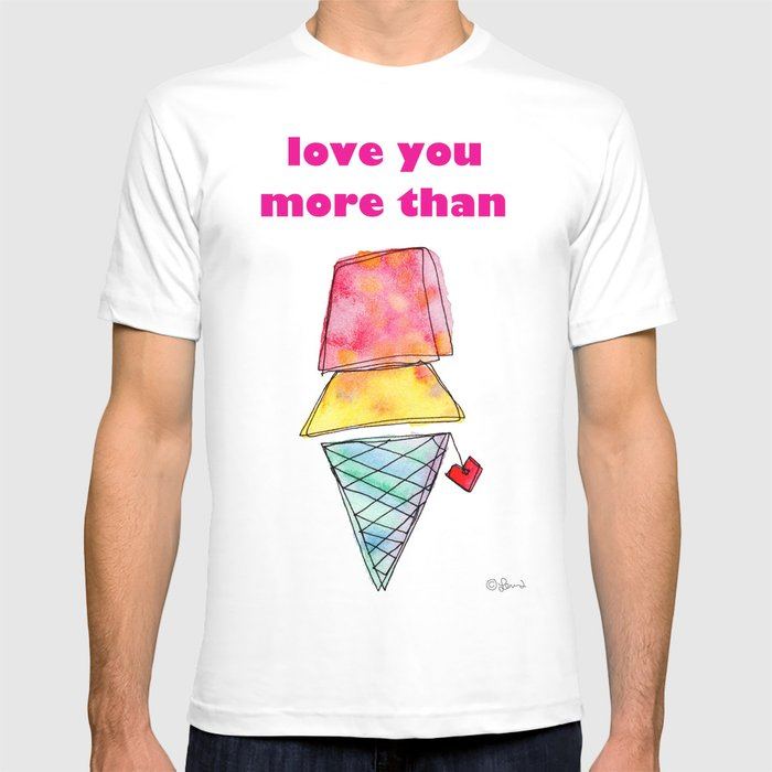 a9103cd07 Love You More Than Ice Cream Pattern Food Illustration Love Painting T-shirt  by lennaarty | Society6
