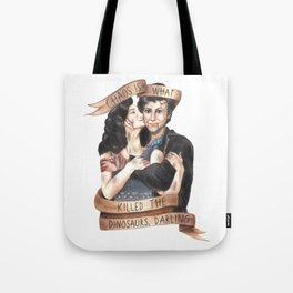 Chaos Is What Killed the Dinosaurs, Darling - Heathers Tote Bag