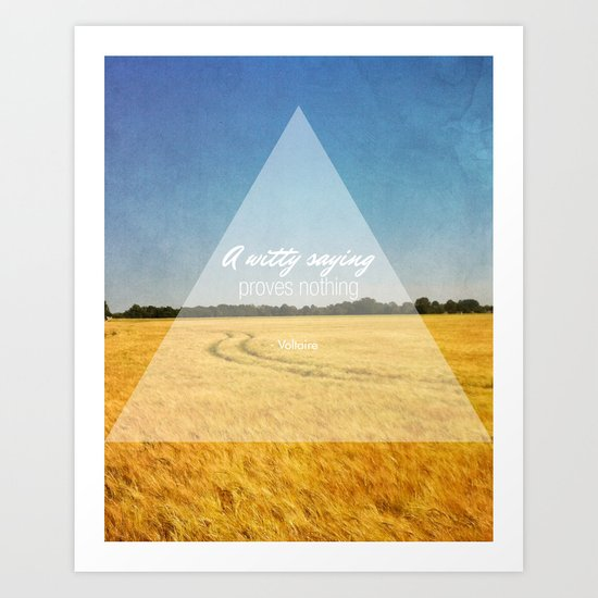 A Witty Saying Proves Nothing Art Print