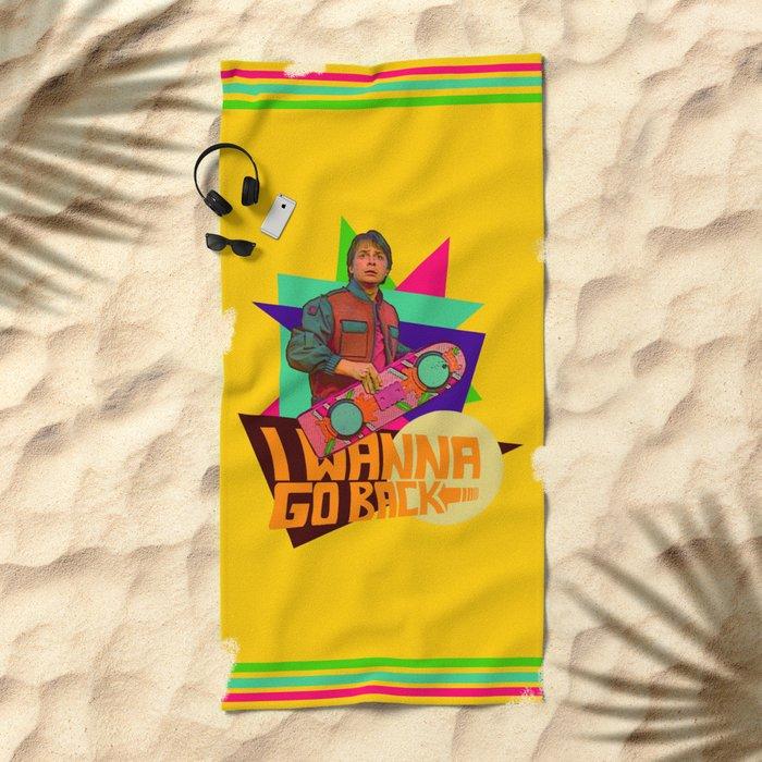 I Wanna Go Back!     Hoverboard     80's Inspiration Beach Towel