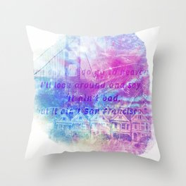 it aint san francisco Throw Pillow