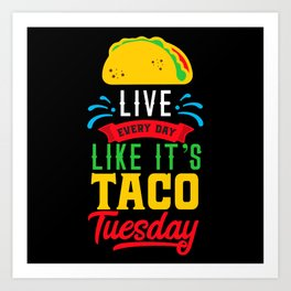 I Love Mexican Food Taco Time is Any Time Art Print