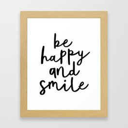 Be Happy and Smile black and white monochrome typography poster design home wall bedroom decor Framed Art Print