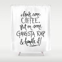 rap Shower Curtains featuring Gangsta Rap Handle It by Kristen Victoria