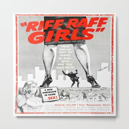 Riff Raff Girls Metal Print
