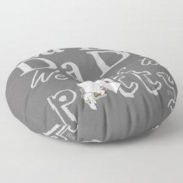 La Di Da Di on Gray Floor Pillow