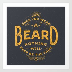 Once You Wear A Beard Nothing Will Ever Be The Same Art Print