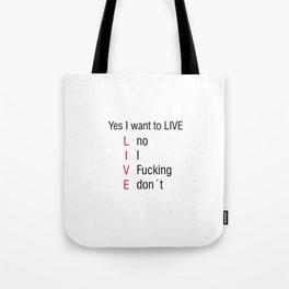 Yes I want to LIVE Meme Vine Gift Idea Tote Bag
