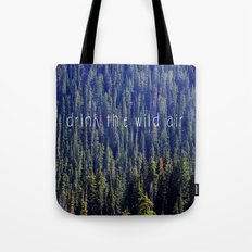 Drink the Wild Air 2 Tote Bag