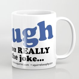 Laughing is the best... Coffee Mug