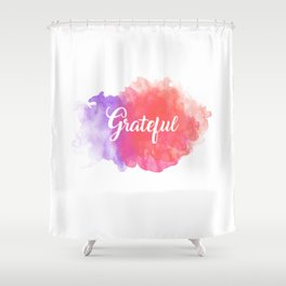 Grateful Shower Curtain