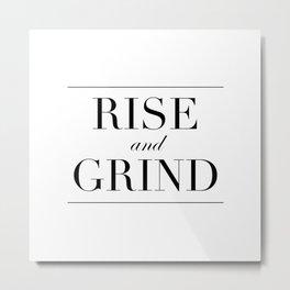 Rise and Grind Metal Print