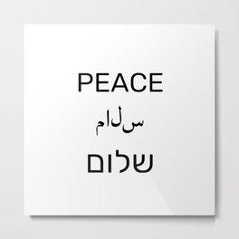 Peace Shalom Salaam Hebrew Arabic English Metal Print