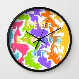 Keep Looking UP Wall Clock
