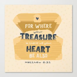 """Where Your Treasure Is"" Hand-lettered Bible Verse Canvas Print"