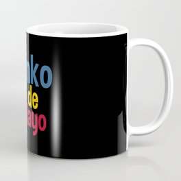 Drinko de Mayo Coffee Mug