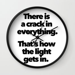 COHEN CRACK EVERYTHING HOW LIGHT GETS IN Wall Clock