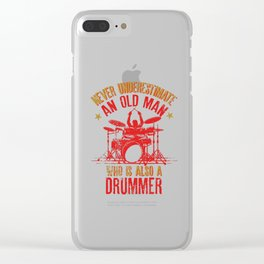 Never Underestimate An Old Man Who Is Also A Drummer design Clear iPhone Case