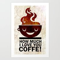coffe Art Prints featuring Coffe, love coffe by Nayade Limnatide