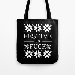 Festive as fuck Tote Bag