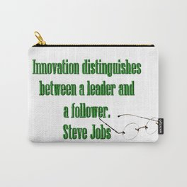 Innovation is the difference between a leader and a follower. Steve Jobs Carry-All Pouch