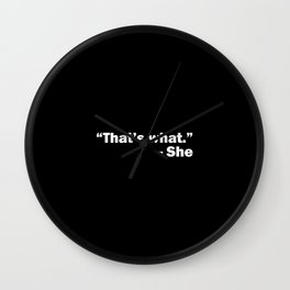 That's what she said – funny – humor Wall Clock