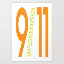 9/11 was an inside job. Art Print