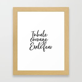 Inhale Courage Exhale Fear, Motivational Wall Art, Printable Art, Motivational Quote, Inspiring Framed Art Print