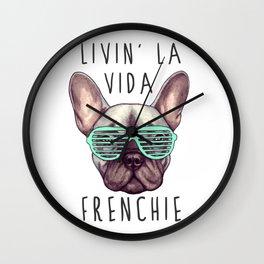 French bulldog - Livin' la vida Frenchie Wall Clock