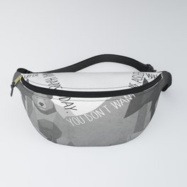 Time to wake up 4 Fanny Pack