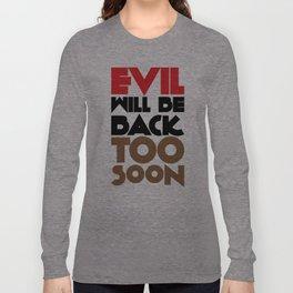 Evil Long Sleeve T-shirt