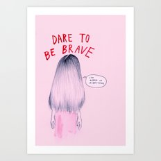 Dare to be Brave Art Print