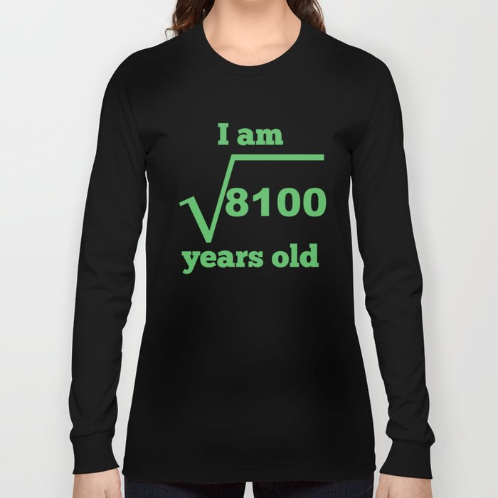 I Am 90 Years Old Square Root 90th Birthday Long Sleeve T Shirt