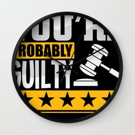 If i cant get you off youre probably guilty Wall Clock