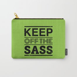 Keep Off The Sass Carry-All Pouch