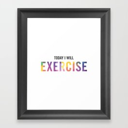 New Year's Resolution Poster - TODAY I WILL EXERCISE Framed Art Print