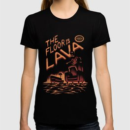 The Floor is Lava T-shirt