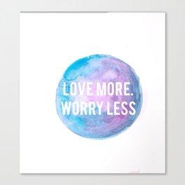 Worry Less Canvas Print