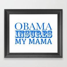 Obama insures my mama Framed Art Print