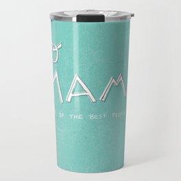 Yo Mama Is Tha Best / Blue Travel Mug