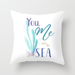 You, Me and the Sea Throw Pillow