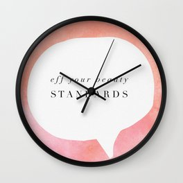 Fe your beauty standards Wall Clock
