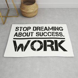 Stop Dreaming About Success - Work Hustle Motivation Fitness Workout Bodybuilding Rug