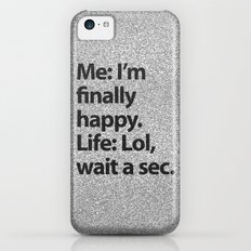 I'm finally happy iPhone 5c Slim Case