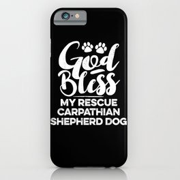 God Bless My Rescue Carpathian Shepherd Dog Paw Print for Dog Walker Gift iPhone Case