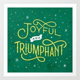 Joyful and Triumphant Art Print