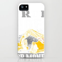 I Run Hoes For Money Gift Shirt, Construction Workers Shirt iPhone Case