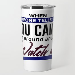 Show Them How It's Done Travel Mug