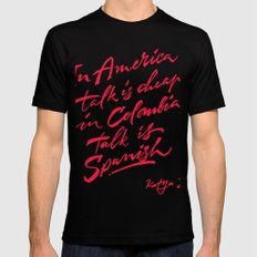 In America Talk is cheal, in Colombia talk is Spanish. Katya Z. Mens Fitted Tee Black MEDIUM